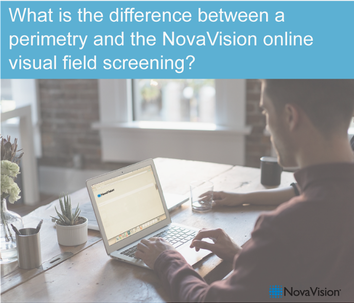 What Is The Difference Between A Perimetry And The NovaVision Online-Visual Field Screening?