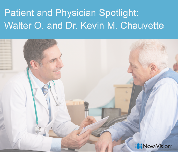 Patient And Physician Spotlight: Walter O. And Dr. Kevin M. Chauvette