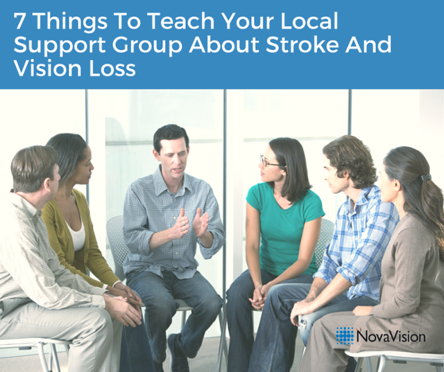 7 Things To Teach Your Local Support Group About Stroke And Vision Loss