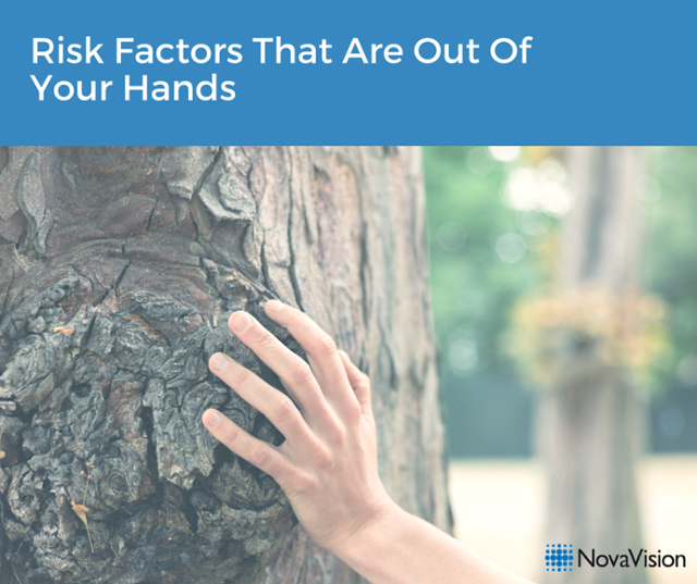 Risk Factors That Are Out Of Your Hands