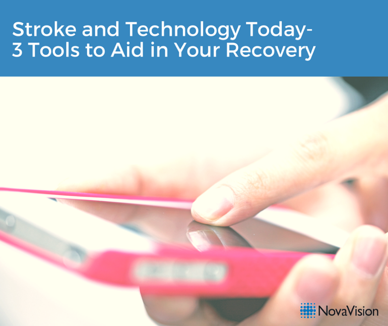Stroke And Technology Today-  3 Tools To Aid In Your Recovery